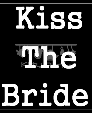 Kiss The Bride Black And White Placards